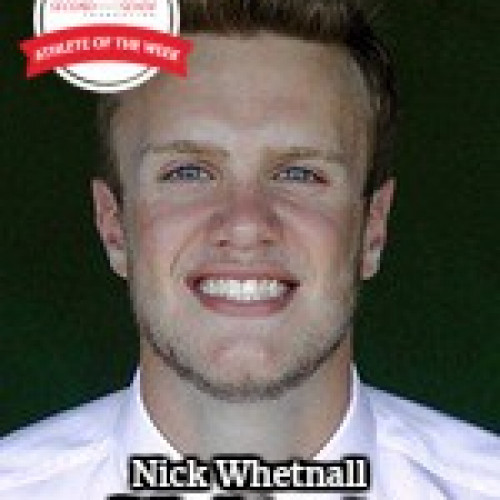 STUDENT-ATHLETE OF THE WEEK- NICK WHETNALL